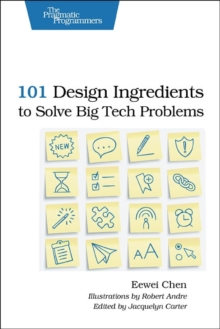 101 Design Ingredients to Solve Big Tech Problems, Paperback Book
