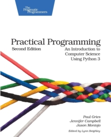 Practical Programming : An Introduction to Computer Science Using Python 3, Paperback Book