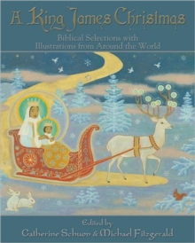 A King James Christmas : Biblical Selections with Illustrations from Around the World, Hardback Book