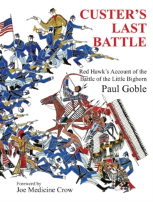 Custer's Last Battle : Red Hawk's Account of the Battle of the Little Bighorn, Hardback Book