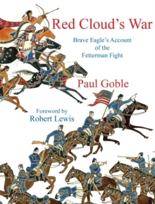 Red Cloud's War : Brave Eagle's Account of the Fetterman Fight, Hardback Book