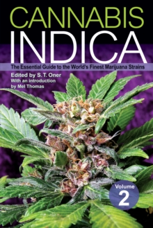 Cannabis Indica: Volume 2 : The Essential Guide to the World's Finest Marijuana Strains, Paperback Book