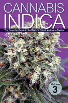 Cannabis Indica Volume 3 : The Essential Guide to the World's Finest Marijuana Strains, Paperback / softback Book
