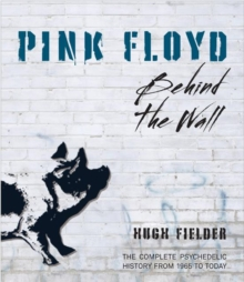 Pink Floyd : Behind the Wall, Hardback Book