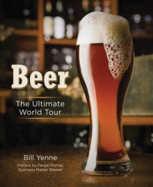 Beer : The Ultimate World Tour, Hardback Book