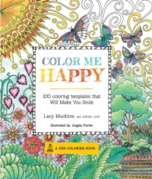 Color Me Happy : 100 Coloring Templates That Will Make You Smile, Paperback / softback Book