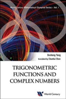 Trigonometric Functions And Complex Numbers: In Mathematical Olympiad And Competitions, Paperback Book