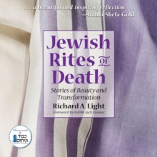 Jewish Rites of Death : Stories of Beauty and Transformation, Paperback Book