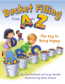 Bucket Filling from A to Z: the Key to Being Happy, Hardback Book