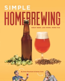 Simple Homebrewing : Great Beer, Less Work, More Fun, EPUB eBook
