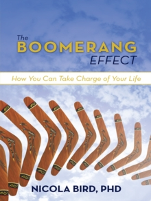 The Boomerang Effect : How You Can Take Charge of Your Life, EPUB eBook