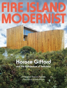 Fire Island Modernist : Horace Gifford and the Architecture of Seduction, Hardback Book