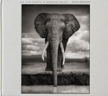Nick Brandt : On This Earth, A Shadow Falls, Hardback Book