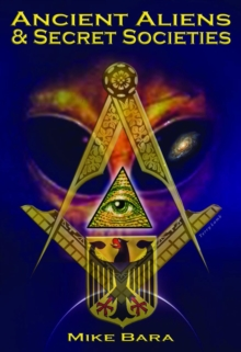 Ancient Aliens & Secret Societies, Paperback / softback Book