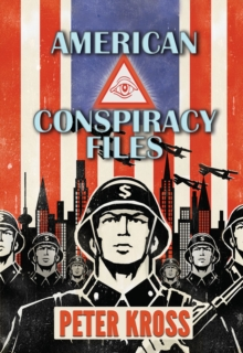 American Conspiracy Files : The Stories We Were Never Told, Paperback Book
