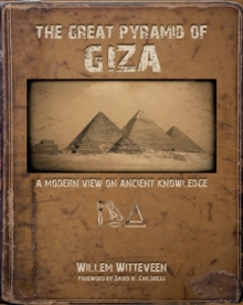 The Great Pyramid of Giza : A Modern View on Ancient Knowledge, Hardback Book
