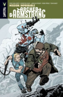 Archer & Armstrong Volume 5 : Mission: Improbable, Paperback Book
