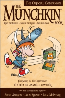 The Munchkin Book : The Official Companion - Read the Essays * (Ab)use the Rules * Win the Game, Paperback Book