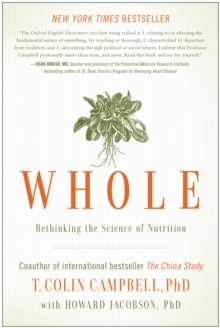 Whole : Rethinking the Science of Nutrition, Paperback / softback Book