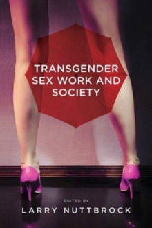 Transgender Sex Work and Society, Hardback Book