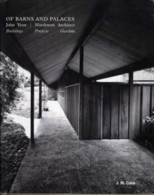 Barns and Palaces: John Yeon - Northwest Architect, Hardback Book