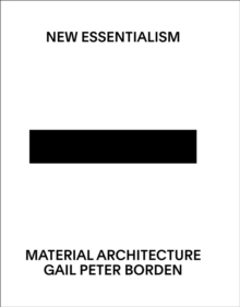 New Essentialism : Material Architecture, Paperback Book