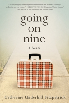 Going on Nine : A novel, Paperback Book