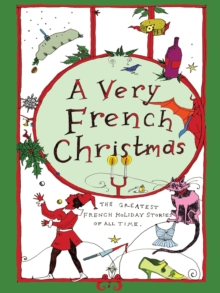 A Very French Christmas : The Greatest French Holiday Stories of All Time, Hardback Book