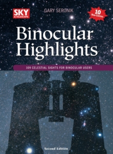 Binocular Highlights Revised & Expanded : 109 Celestial Sights for Binocular Users, Paperback Book