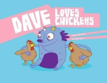 Dave Loves Chickens, Hardback Book