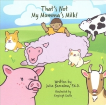 That's Not My Momma's Milk, Board book Book