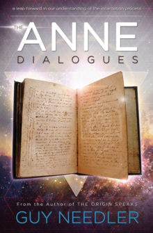 The Anne Dialogues : Communications with the Ascended, Paperback Book