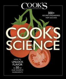 Cook's Science : How to Unlock Flavor in 50 of our Favorite Ingredients, Hardback Book