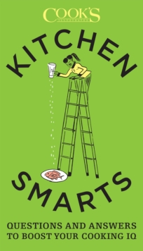 Kitchen Smarts : Questions and Answers to Boost Your Cooking IQ, Paperback Book