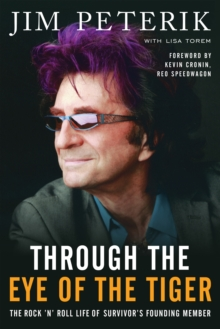 Through the Eye of the Tiger : The Rock 'n' Roll Life of Survivor's Founding Member, EPUB eBook