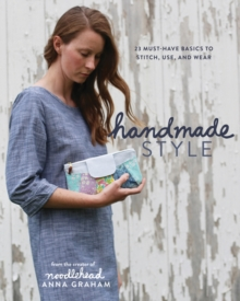 Handmade Style : 24 Must-Have Basics to Stitch, Use, and Wear, Paperback / softback Book