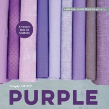 Simply Color: Purple : A Crayon Box for Quilters, Hardback Book