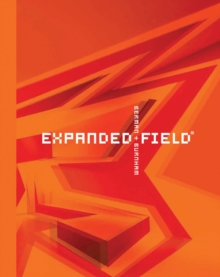 Expanded Field : Installation Architecture Beyond Art, Hardback Book