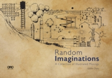 Random Imaginations : A Collection of Illustrated Musings, Hardback Book