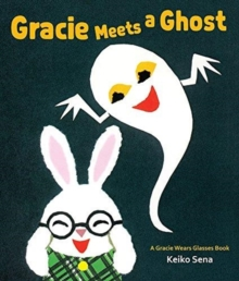 Gracie Meets a Ghost: A Gracie Wears Glasses Book, Hardback Book
