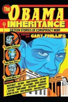 The Obama Inheritance : Fifteen Stories of Conspiracy Noir, Paperback Book
