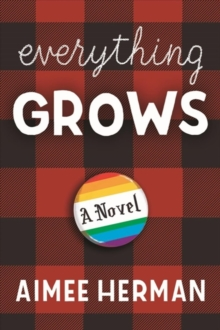 Everything Grows : A Novel, Paperback / softback Book