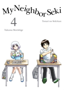 My Neighbor Seki Volume 4, Paperback Book