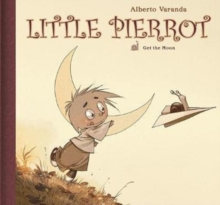 Little Pierrot Vol 1: Get the Moon, Hardback Book