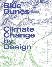Blue Dunes - Resiliency by Design, Paperback Book