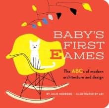 Baby's First Eames : From Art Deco to Zaha Hadid, Board book Book
