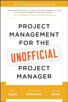 Project Management for the Unofficial Project Manager : A FranklinCovey Title, Paperback / softback Book