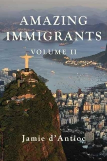 Amazing Immigrants : Volume 2, Hardback Book