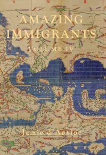 Amazing Immigrants : Volume 4, Hardback Book