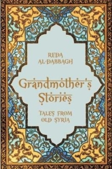 Grandmother's Stories : Tales from Old Syria, Paperback Book
